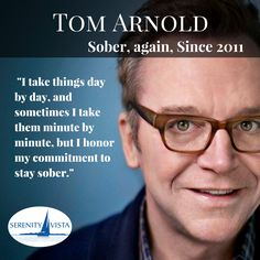 One day at a time, its all we can do, Tom Arnold. Thanks for sharing your sobriety strategy. Get the help you need #drugrehab #sobriety #privatepay