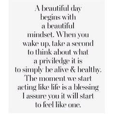 Wisdom Quotes : QUOTATION - Image : As the quote says - Description A beautiful day begins with a beautiful mindset. When you wake up, take a second to think about what a privilege it The Words, Cool Words, Quotable Quotes, Motivational Quotes, Inspirational Quotes, Yoga Quotes, Witty Quotes, Wise Sayings, Quotes Quotes
