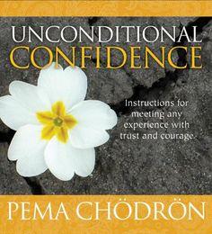 Pema Chodron - Unconditional Confidence