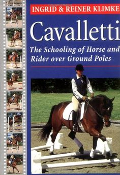 Cavaletti: The Schooling of Horse and Rider over Ground Poles by Reiner Klimke. Great reference book!