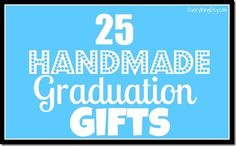 Handmade graduation gifts