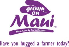 Grown on Maui Farmer