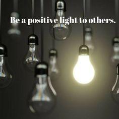Be a positive light to others.   #SundayInspiration #life #positivity