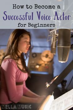 How to Become a Successful Voice Actor for Beginners – Mella Music Elementary Music Lessons, Vocal Lessons, Singing Lessons, Singing Tips, Acting Class, Voice Acting, Acting Tips, The Voice, Singing In The Car