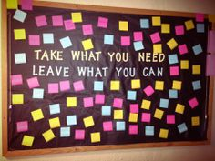 "On all the post-its, write things like ""peace,"" ""happiness,"" ""clarity,"" and ""satisfaction."" Provide pens so residents can add their own. My floor loved this board and I kept it until the end of the semester! Fall 2013"
