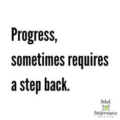 PROGRESS, SOMETIMES REQUIRES A STEP BACK.  It almost seems cliche at this point to point out that going forward isn't always the fastest… Best Diet Plan, Flexible Dieting, Nutrition Information, Best Diets, Along The Way, Fails, Reflection, Forget, Stress