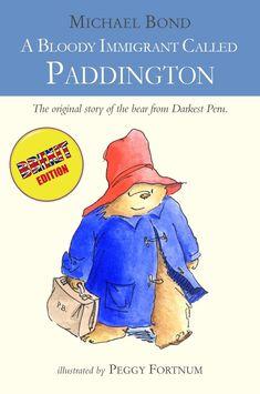 "JackpotRob on Twitter: ""A Bloody Immigrant Called Paddington #BrexitChildrensBooks @ThePoke… """