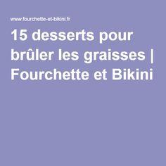15 desserts pour brûler les graisses | Fourchette et Bikini