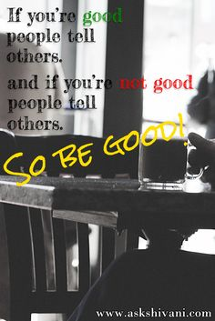 If you're good, people tell others and if you're not good, people tell others. So be good! #qotd #quotefortoday #getinspired