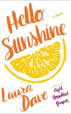 <i>Hello, Sunshine</i>, Laura Dave  - Redbook.com