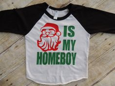 boy christmas shirt toddler boy santa is my homie by Our5loves