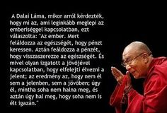 A dalai láma bölcsességeinek egyike