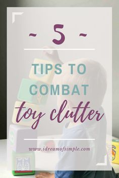 Learn how to combat toy clutter with these 5 simple tips. Simple living with kids can be challenging but worth it! Tips to combat toy clutter. Working Mom Tips, Declutter Your Life, Family Organizer, All Family, Family Life, Minimalist Living, Minimalist Lifestyle, Getting Organized, Organized Mom