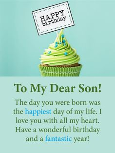 The Happiest Day - Happy Birthday Card for Son: This perfect cupcake birthday card will put a smile on your son's face for his special day. The frosting with blue sprinkles makes this cupcake irresistible! But the best part of this birthday card is the loving message that expresses that the day your son was born was the happiest day of your life. So special! Let your son know how dear he is to you by sending this meaningful birthday card to you him today!