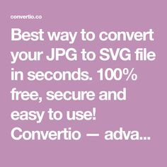 Best way to convert your JPG to SVG file in seconds. 100% free, secure and easy to use! Convertio — advanced online tool that solving any problems with any files.