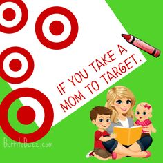 If You Take a Mom to Target….a circular tale.    IfYouTakeAMomToTargetBurritoBuzz