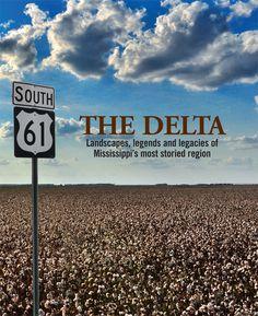 THE DELTA: Landscapes, legends and legacies of Mississippi's most storied region #deltapride