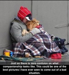 This is true love and so very touching... Even though they are clearly homeless, they both look so content...