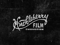 Huckleberry Film Production by Steve Wolf
