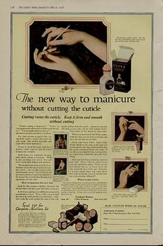 A late Edwardian era (1918) ad for manicure products. Same year my Father-in-Law was born! From the pictures back then you'd never think they worried about their hands!