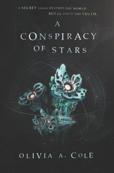 A Conspiracy of Stars by Olivia A. Cole - Released January 01, 2018 #scifi #youngadult