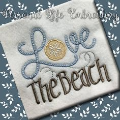 LOVE Series The Beach Sand Dollar Summer Machine Embroidery Design Digital Pattern INSTANT DOWNLOAD Nautical Lake Sea Sand Water Cottage by PersonalLife on Etsy