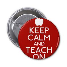 Keep Calm and TEACH on-red Pinback Buttons