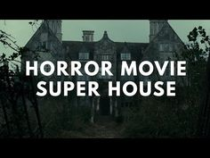 Horror Movie Super House - YouTube