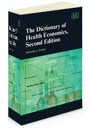 The Dictionary Of Health Economics, Second Edition  Anthony J. Culyer    '[This dictionary] features 2,310 terms used by various national health care systems including those of the US, Australia, Canada, and the UK. The dictionary clearly identifies and concisely defines each term, and cites current literature that uses the term. . . this Dictionary is an extraordinary work, and Culyer should be commended for his effort.'   – R.M. Mullner, Choice - *A Choice Outstanding Academic Book for…