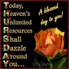 A Blessed Thursday To You good morning thursday thursday quotes good morning quotes happy thursday thursday quote good morning thursday happy thursday quote beautiful thursday quotes thursday quotes for friends and family Thursday Greetings, Happy Thursday Quotes, Good Thursday, Thankful Thursday, Its Friday Quotes, Good Morning Thursday Images, Thursday Morning Quotes, Thirsty Thursday, Happy Tuesday