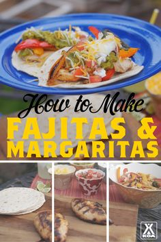 How to Make Camp Fajitas and Margaritas