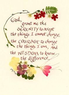 Serenity Prayer  The goal of prayer is not to gratify our selfish desires but to align our will with God's purposes. John MacArthur
