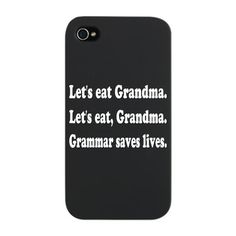 Funny iphone case for my fellow book editors out there: http://www.cafepress.com/+funny_grandma_grammar_iphone_snap_case,831447428
