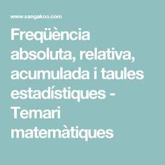 Freqüència absoluta, relativa, acumulada i taules estadístiques - Temari matemàtiques