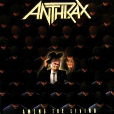 1. Anthrax:  Among The Living (1987)