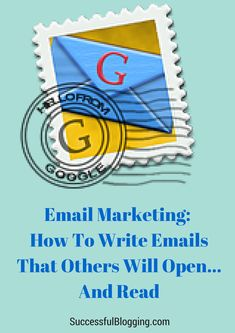How To Write Emails That Get Opened And Read