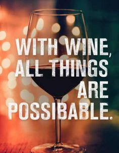 With #Wine and Hope ALL things are possible.
