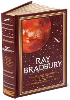 The Martian Chronicles, The Illustrated Man and The Golden Apples of the Sun by Ray Bradbury