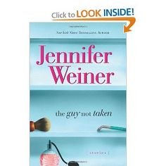 The Guy Not Taken- Jennifer Weiner