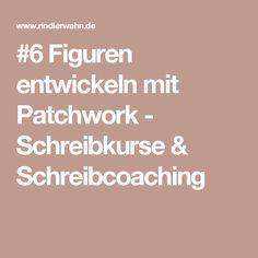 #6 Figuren entwickeln mit Patchwork - Schreibkurse & Schreibcoaching
