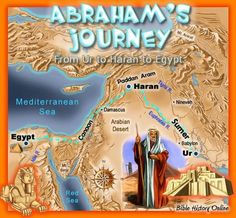 Abraham's Journey from Ur of the Chaldees to Haran to Canaan and to Egypt: