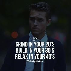 Grind. Build. Relax. While you were fucking around/being a ho, I was building my empire.