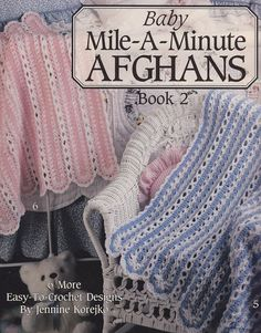 Mile-a-Minute Baby Afghan Crochet Patterns - Book Two - 6 Easy Designs