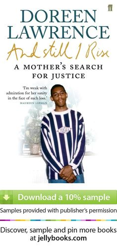 In April 1993, Stephen Lawrence was murdered by a group of young white men on a street in south-east London. From the first police investigation onwards, the case was badly mishandled. In the end, long after the case against the five suspects had been dropped, the government had to give in to mounting pressure and hold a public inquiry, which became the most explosive in British legal history....'And Still I Rise' by Doreen Lawrence - Download a free ebook sample and give it a try!
