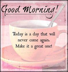 Good Morning good morning good morning quotes good morning sayings good morning image quotes Good Morning Greetings, Good Morning Wishes, Good Morning Quotes, Morning Sayings, Weekend Quotes, Morning Blessings, Monday Quotes, Night Quotes, Good Morning Sunshine