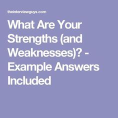 what is your strengths and weaknesses