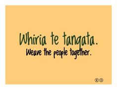 Weave the people together - Maori proverbs new zealand polynesian people .He ora te Whakapiri, He mate te whakatariri. There is strength in unity, Defeat in anger. Waitangi Day, Maori Words, Maori Symbols, Polynesian People, Learning Stories, Teaching Philosophy, Maori Designs, Proverbs Quotes, Maori Art