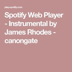 Spotify Web Player - Instrumental by James Rhodes - canongate