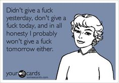 again people... i don't give a fuck... so if u do not like profanity, please do not follow :)