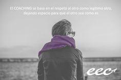 """""""El #coaching se basa en el respeto al otro como legítimo otro, dejando espacio para que el otro sea como es"""" #EEC #EscuelaEuropeaDeCoaching"""